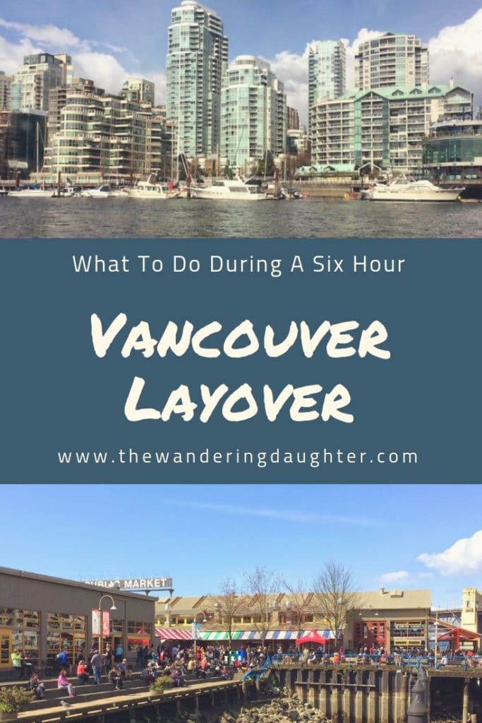 What To Do During A Six Hour Vancouver Layover | The Wandering Daughter