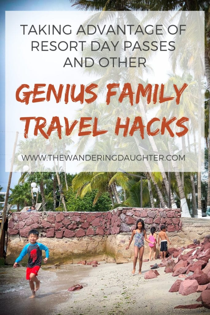 Taking Advantage of Resort Day Passes And Other Genius Family Travel Hacks | The Wandering Daughter |  How one family takes advantage of family travel hacks like buying resort day passes to enjoy the perks of a resort for a fraction of the price. #daypasses #beachresorts #familytravel #resort #frugalvacations #familytravelhacks