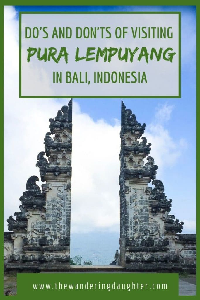 Do's and Don'ts of Visiting Pura Lempuyang in Bali, Indonesia | The Wandering Daughter | Pinterest image of the Gates of Heaven at Pura Lempuyang in Bali, Indonesia, with the sky and clouds in the background. Title and blog website as text overlay.