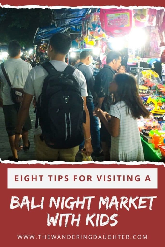 Eight Tips for Visiting A Bali Night Market With Kids | The Wandering Daughter | Tips for how families can explore a Bali night market with young kids.