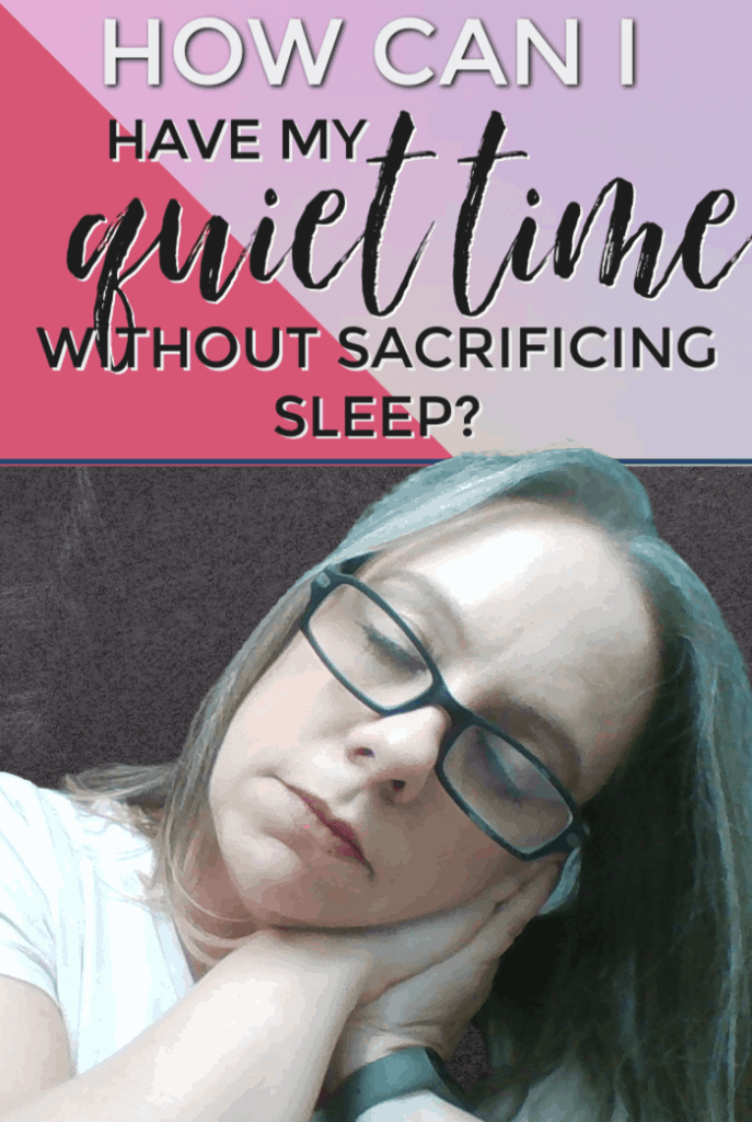 How Can I Have my Quiet Time Without Sacrificing Sleep?