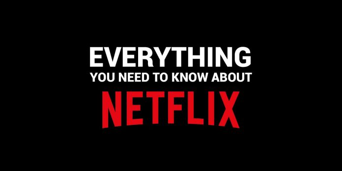 what you need know about netflix