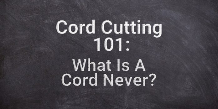 cord-cutting-101-what-is-a-cord-never