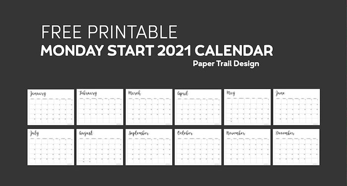 Calendar pages from January to December with text overlay- free printable Monday start 2021 calendar