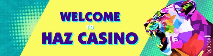 Welcome to Haz Online Casino!