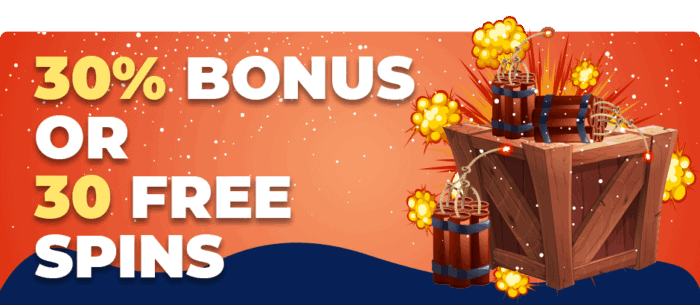 30% bonus and 30 free spins