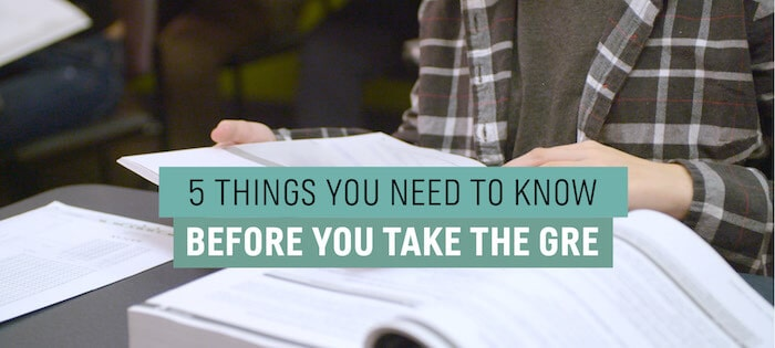 5 Things You Need to Know Before You Take the GRE