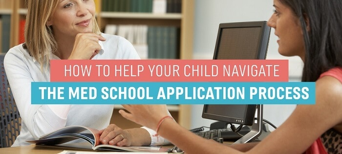 Help Your Child Navigate the Med School Application Process