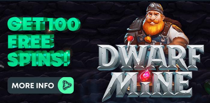 100 free spins on Dwarf Mine