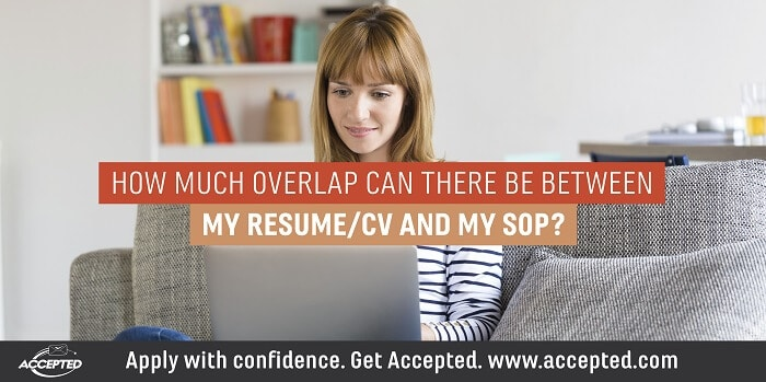 How much overlap can there be between my resume/CV and my SOP?