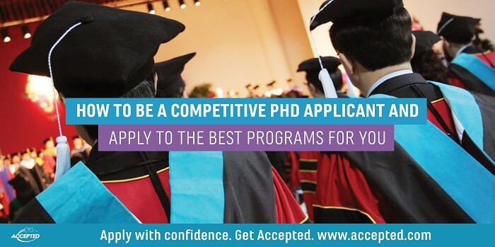 How to Be a Competitive PhD Applicant and Apply to the Best Programs for You