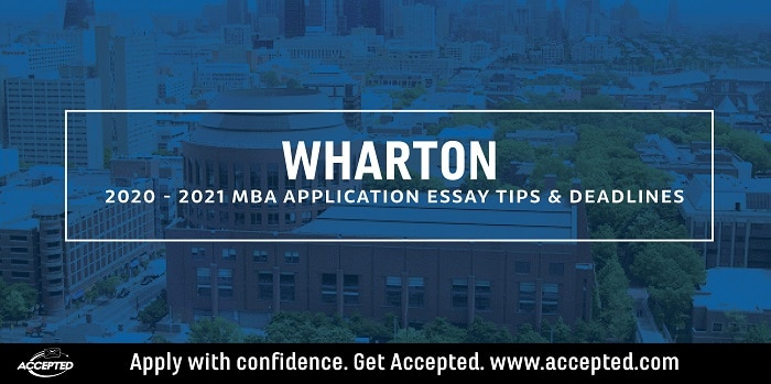 Wharton MBA application essay tips & deadlines [2020 - 2021]
