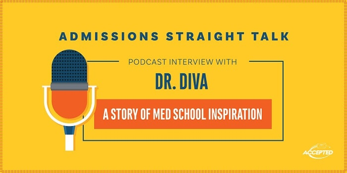 Podcast interview with Dr. Diva: A story of med school inspiration