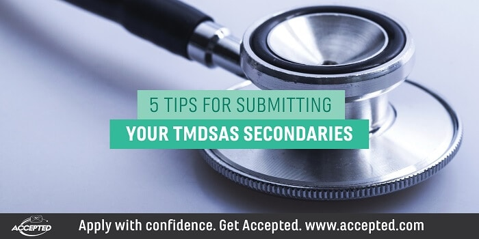 5 Tips for Submitting Your TMDSAS Secondaries