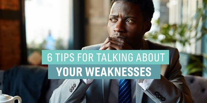 Tips for Talking About Your Weaknesses