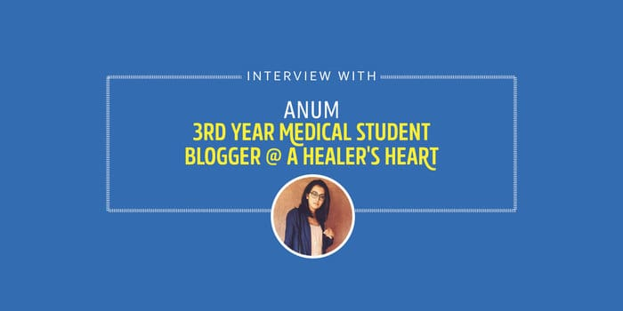 Interview with 3rd year med school student Anum