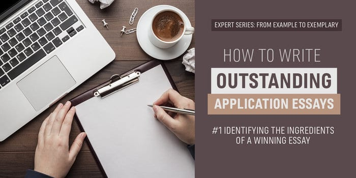 how to Identify the ingredients of a winning application essay