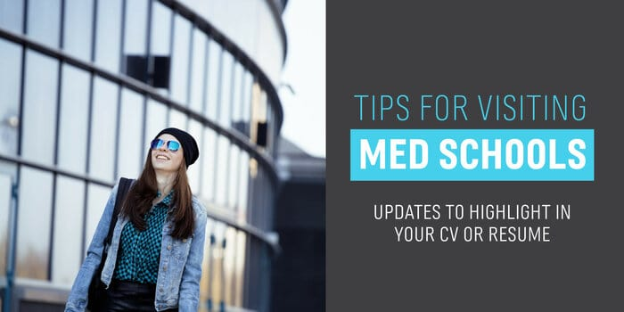 Tips for visiting med schools - Updates to highlight in your CV or resume