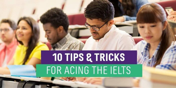 10 Tips and Tricks for Acing the IELTS