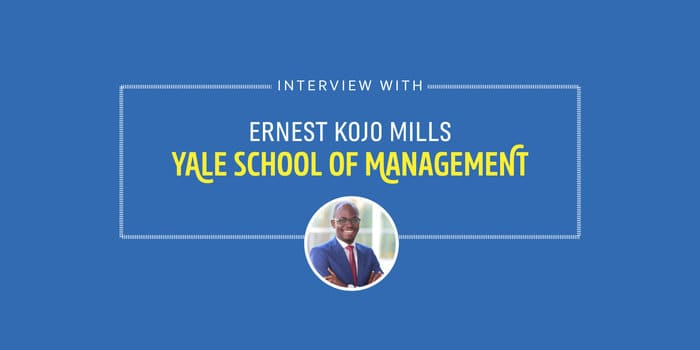Yale MBA Student Interview - Ernest Kojo Mills
