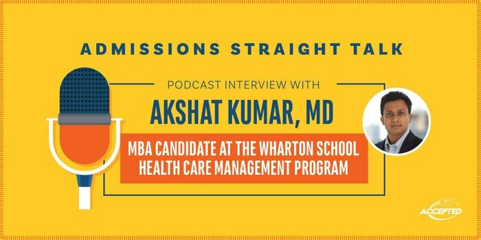 Podcast Interview with Dr. Akshat Kumar, MBA Candidate at the Wharton School of Business