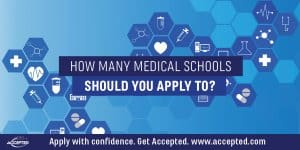 How many medical schools should you apply to?