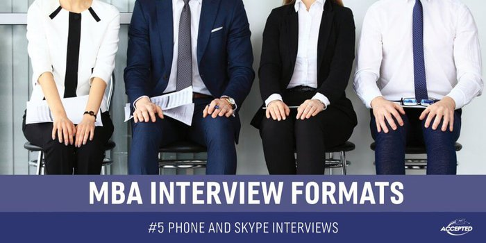 MBA Interview Formats Series: #5 Phone and Skype Interviews