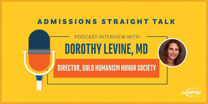 Podcast interview with Dr. Dorothy Levine, Director of the Gold Humanism Honor Society
