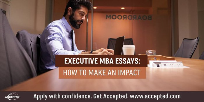 Executive MBA Essays: How To Make an Impact