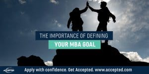 The importance of defining your MBA goal