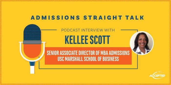 Linda Abraham interviews Kellee Scott, Senior Associate Director of MBA Admissions at USC Marshall School of Business. Listen to the show!