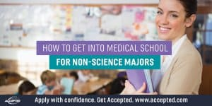 How to get into medical school for non-science majors