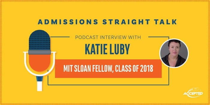 Podcast Interview with Katie Luby, MIT Sloan Fellow - Class of 2018