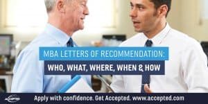 MBA letters of recommendation who, what, where, when, & how