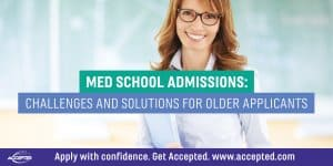 Med school admissions: challenges and solutions for older applicants