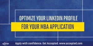 Optimize Your LinkedIn Profile for Your MBA Application