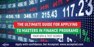 The ultimate guide for applying to MiF programs: Your GPA and test scores