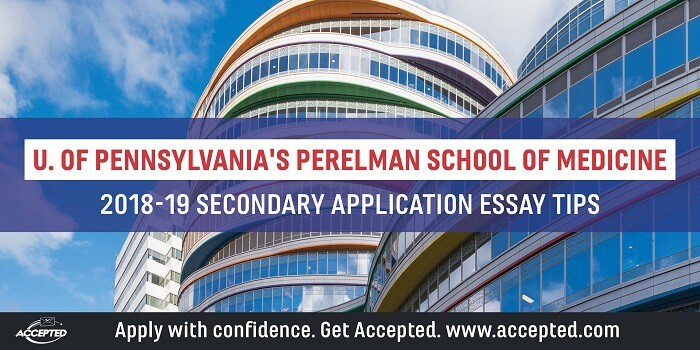 Perelman School of Medicine 2018-19 Secondary Application Essay Tips. For more school-specific secondary application tips, click here!