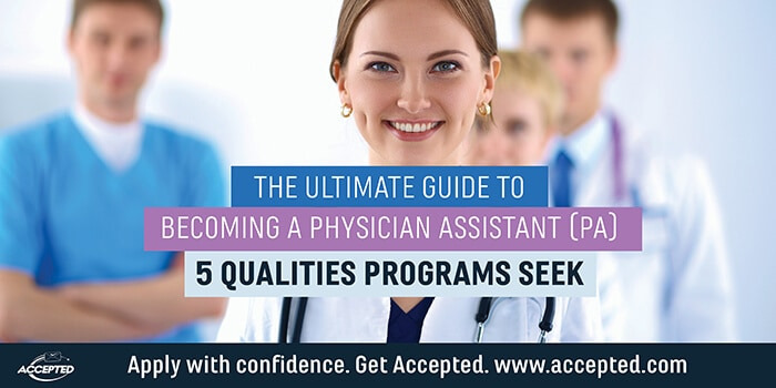 The ultimate guide to becoming a PA 5 qualities programs seek