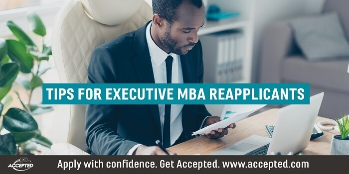 Tips for Exectuive MBA Reapplicants