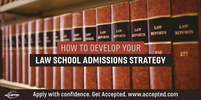 How to Develop Your Law School Admissions Strategy