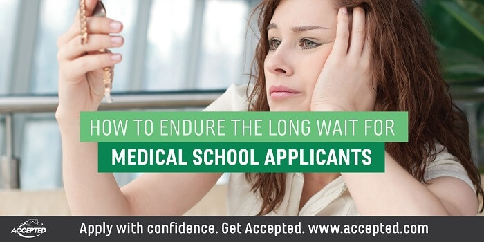 How to endure the long wait for medical school applicants