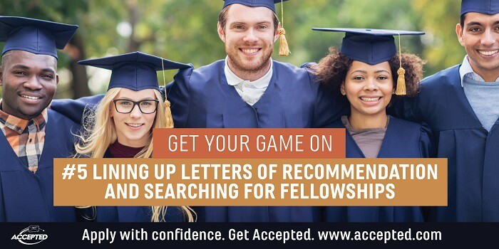 Lining Up Letters of Recommendation and Searching for Fellowships