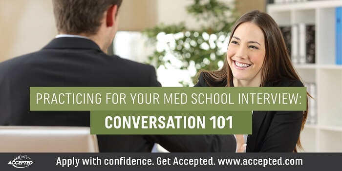Practicing for your med school interview-Conversatoin 101