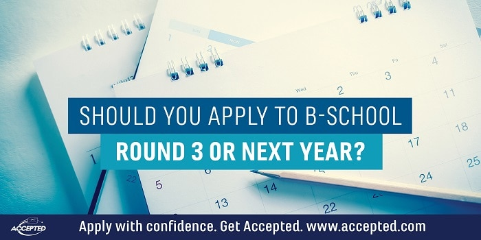 Should You Apply to B-School Round 3 or Next Year