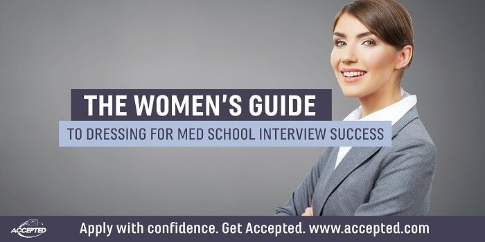 The Women's Guide to Dressing for Med School Interview Success
