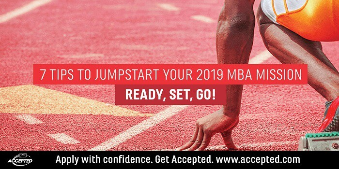 7 Tips to Jumpstart your 2019 MBA Mission