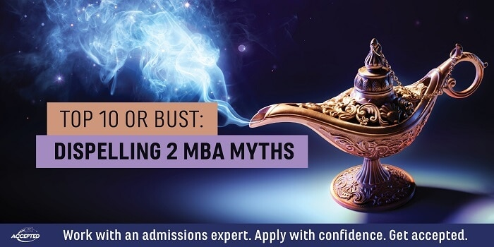 Dispelling 2 MBA Myths