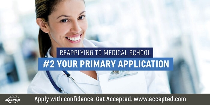 Reapplying to Medical School Your Primary Application