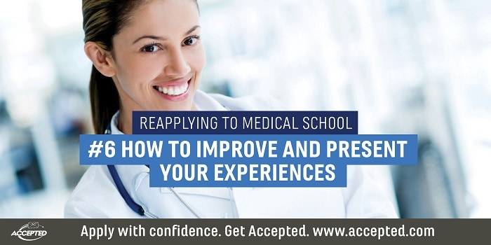 Reapplying to Medical School: How to Improve and Present Your Experiences